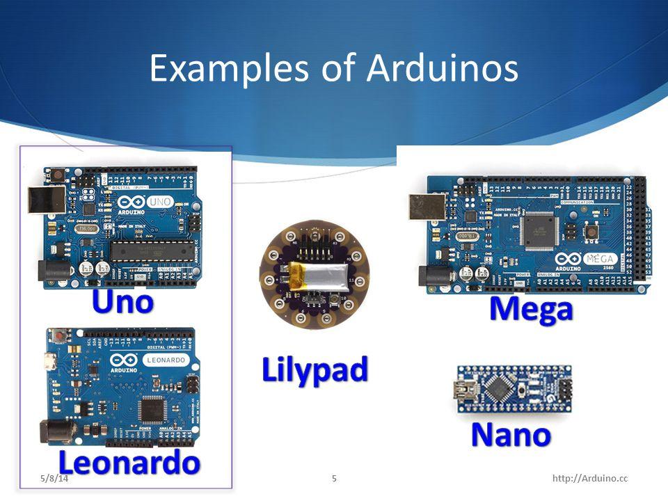 Examples of Arduinos Uno Mega Lilypad Nano Leonardo 5/8/14
