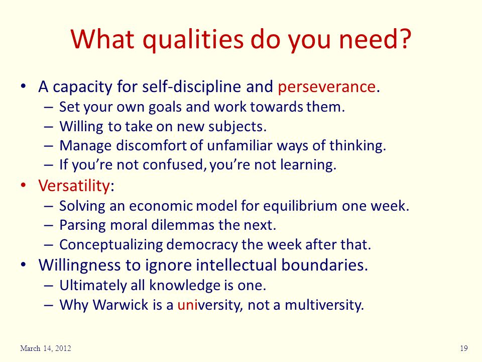 What qualities do you need