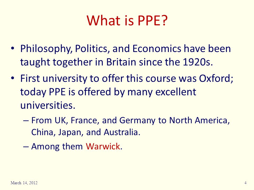 What is PPE Philosophy, Politics, and Economics have been taught together in Britain since the 1920s.