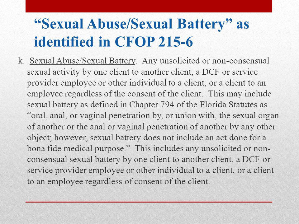 Sexual Abuse/Sexual Battery as identified in CFOP 215-6