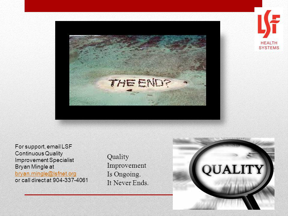 Quality Improvement Is Ongoing. It Never Ends.