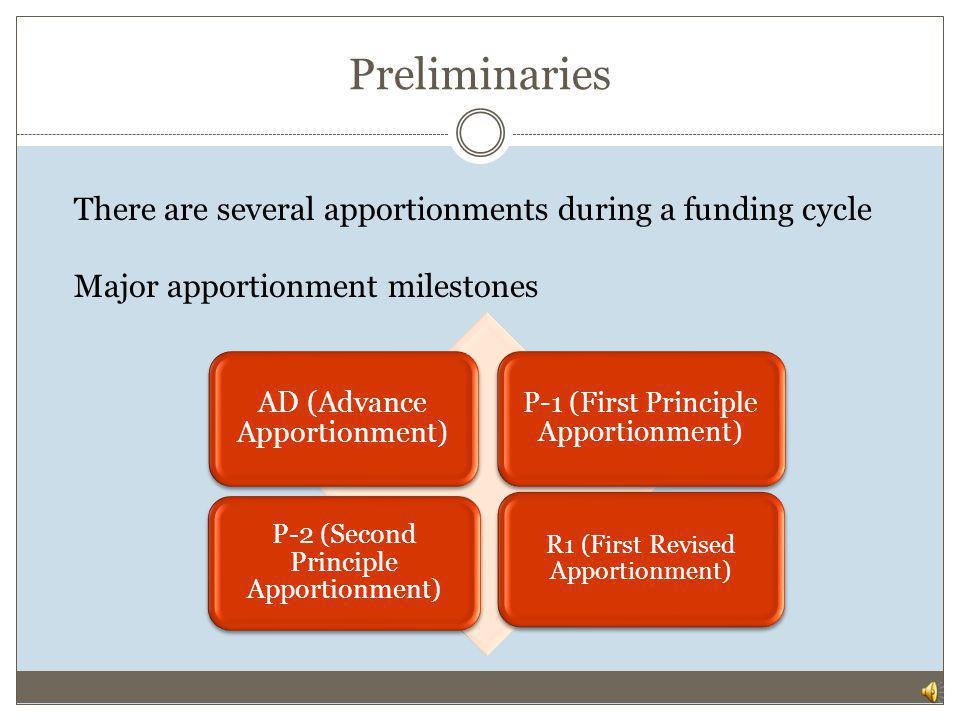 Preliminaries There are several apportionments during a funding cycle