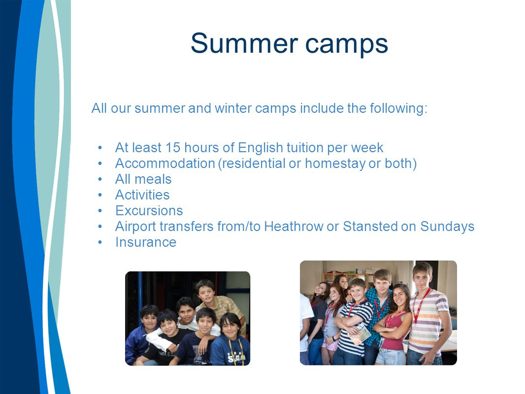 Summer camps All our summer and winter camps include the following: