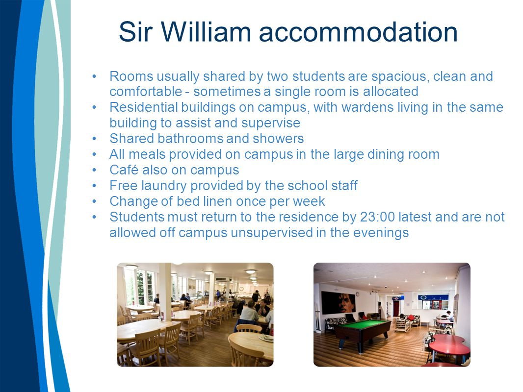 Sir William accommodation