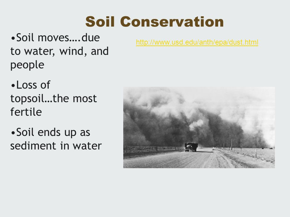 Soil Conservation Soil moves….due to water, wind, and people
