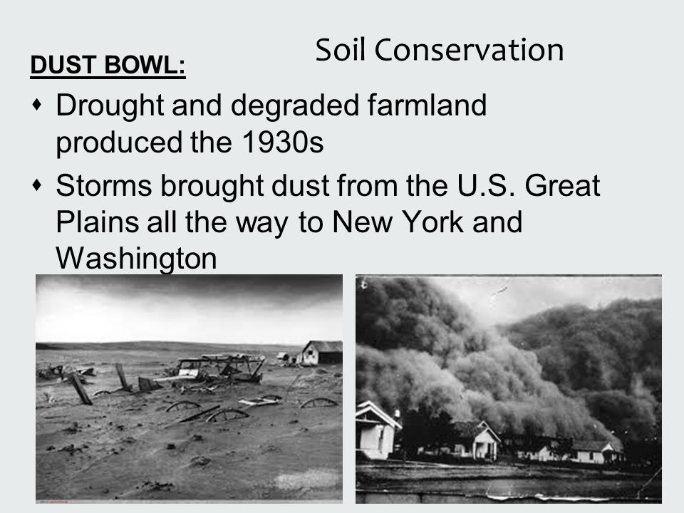 Soil Conservation Drought and degraded farmland produced the 1930s