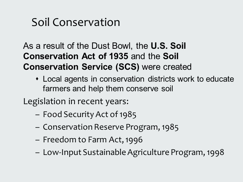 Soil Conservation Legislation in recent years: