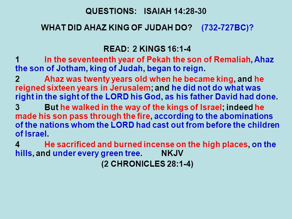 WHAT DID AHAZ KING OF JUDAH DO (732-727BC)
