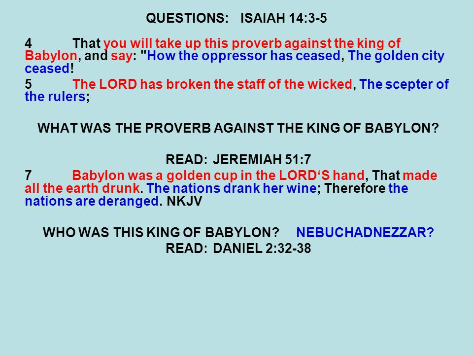 WHAT WAS THE PROVERB AGAINST THE KING OF BABYLON READ: JEREMIAH 51:7