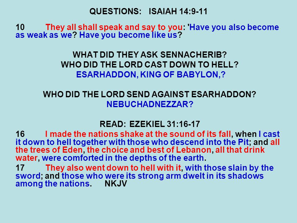 WHAT DID THEY ASK SENNACHERIB WHO DID THE LORD CAST DOWN TO HELL