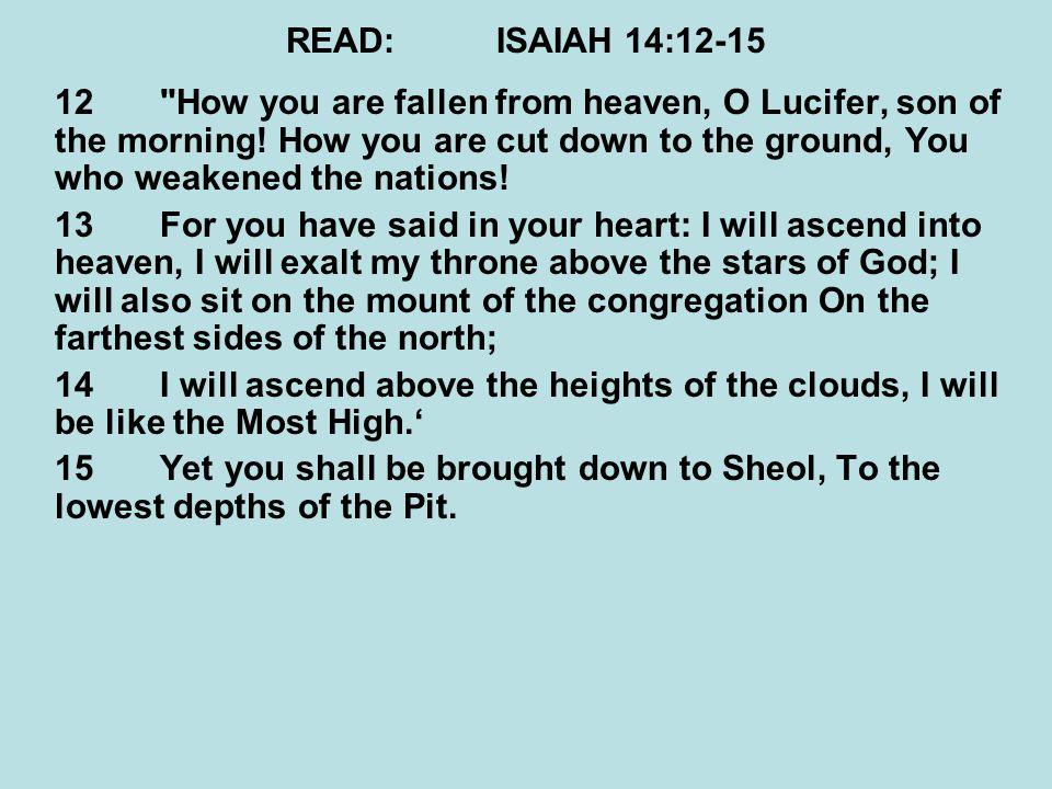 READ: ISAIAH 14:12-15