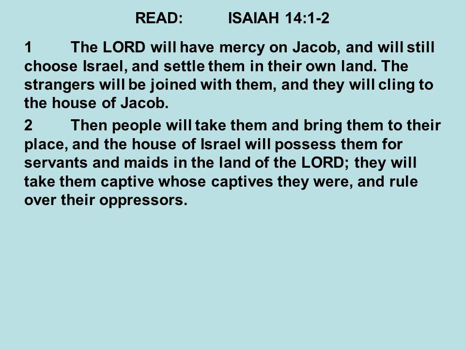 READ: ISAIAH 14:1-2