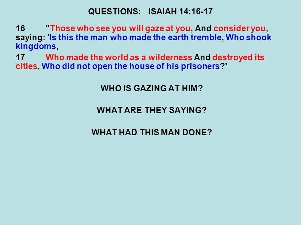 QUESTIONS: ISAIAH 14:16-17