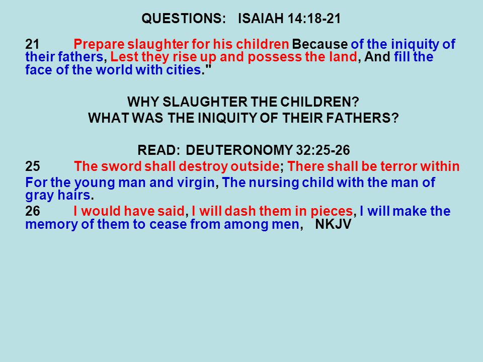 WHY SLAUGHTER THE CHILDREN WHAT WAS THE INIQUITY OF THEIR FATHERS