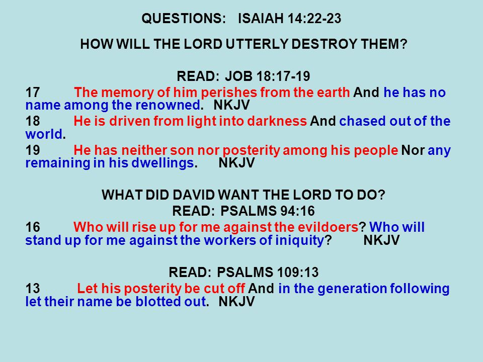 HOW WILL THE LORD UTTERLY DESTROY THEM READ: JOB 18:17-19