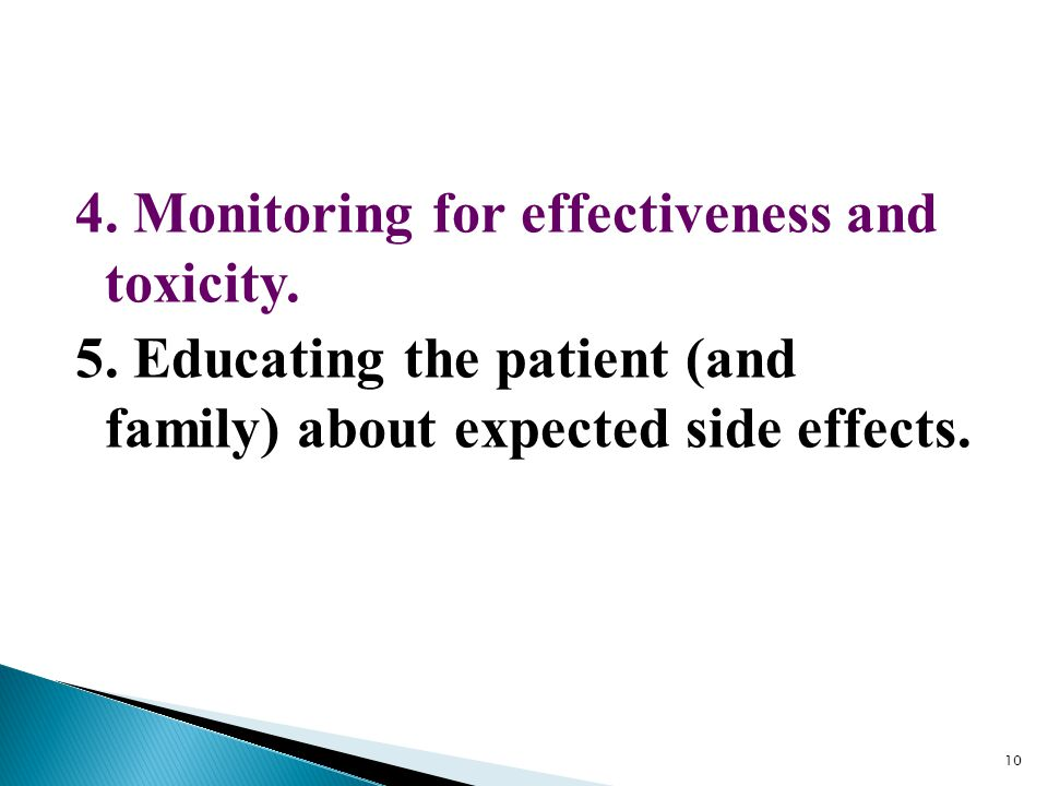 4. Monitoring for effectiveness and toxicity. 5
