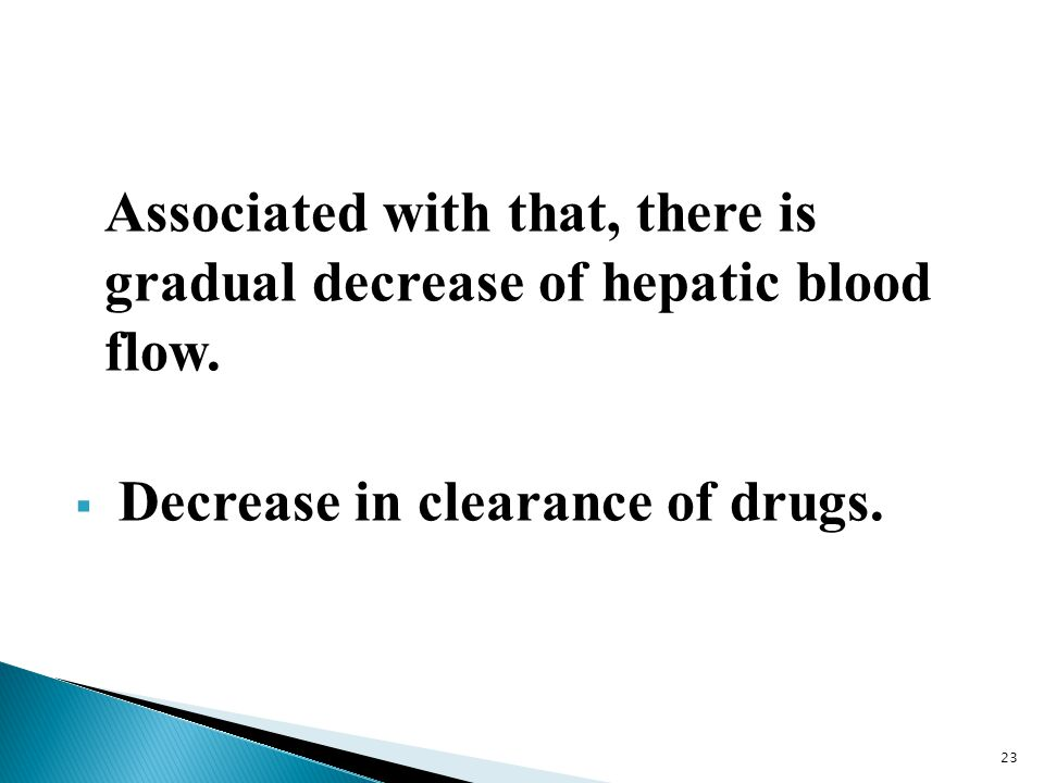 Associated with that, there is gradual decrease of hepatic blood flow.