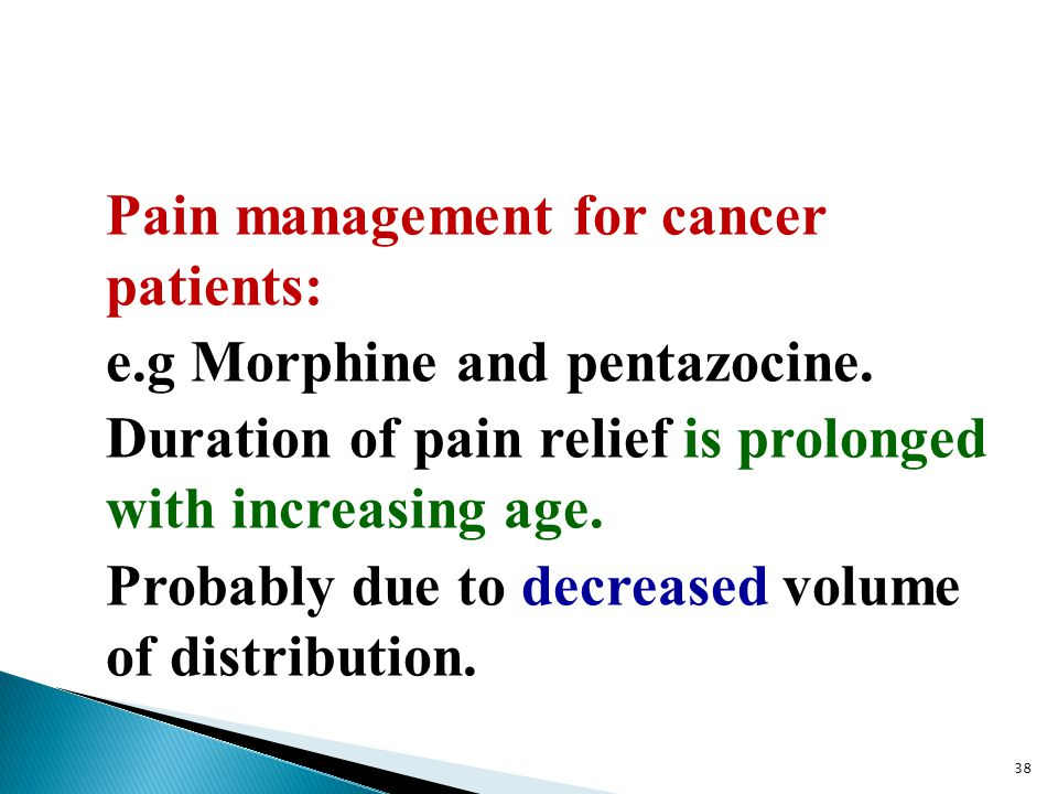Pain management for cancer patients: e. g Morphine and pentazocine