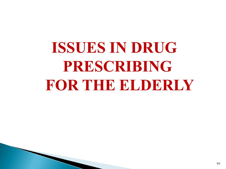 ISSUES IN DRUG PRESCRIBING FOR THE ELDERLY