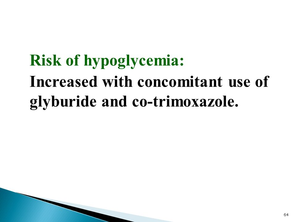 Risk of hypoglycemia: Increased with concomitant use of glyburide and co-trimoxazole.