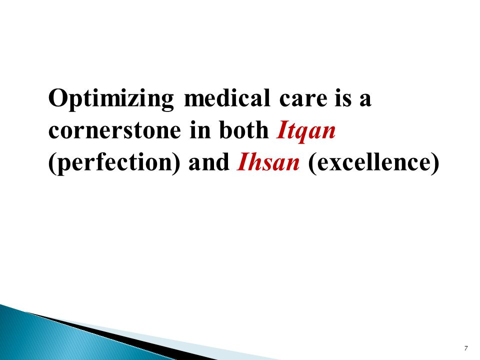 Optimizing medical care is a cornerstone in both Itqan (perfection) and Ihsan (excellence)