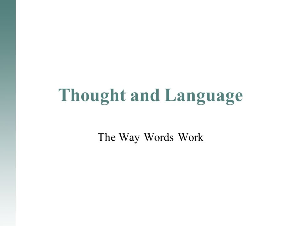 Thought and Language The Way Words Work