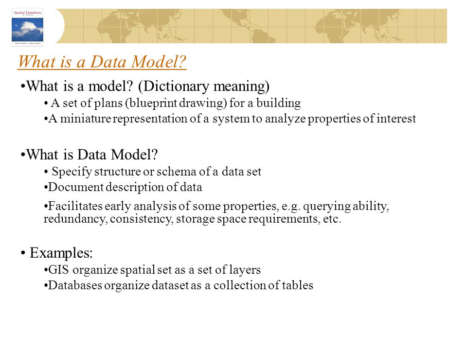 Chapter 2 spatial concepts and data models introduction ppt download what is a data model what is a model dictionary meaning malvernweather Gallery