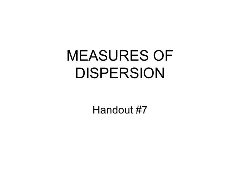 MEASURES OF DISPERSION