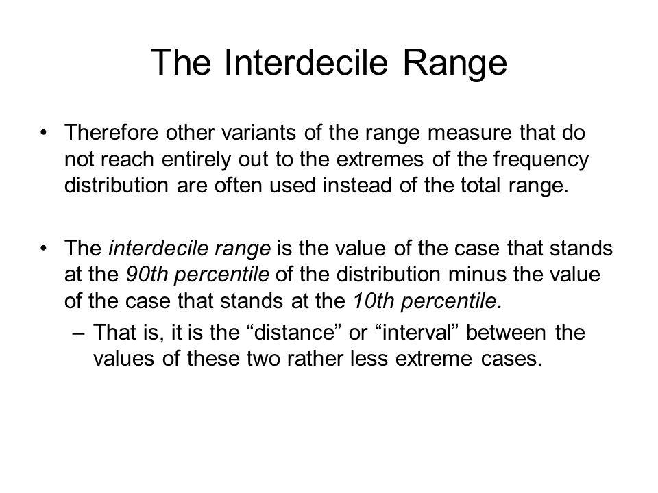 The Interdecile Range