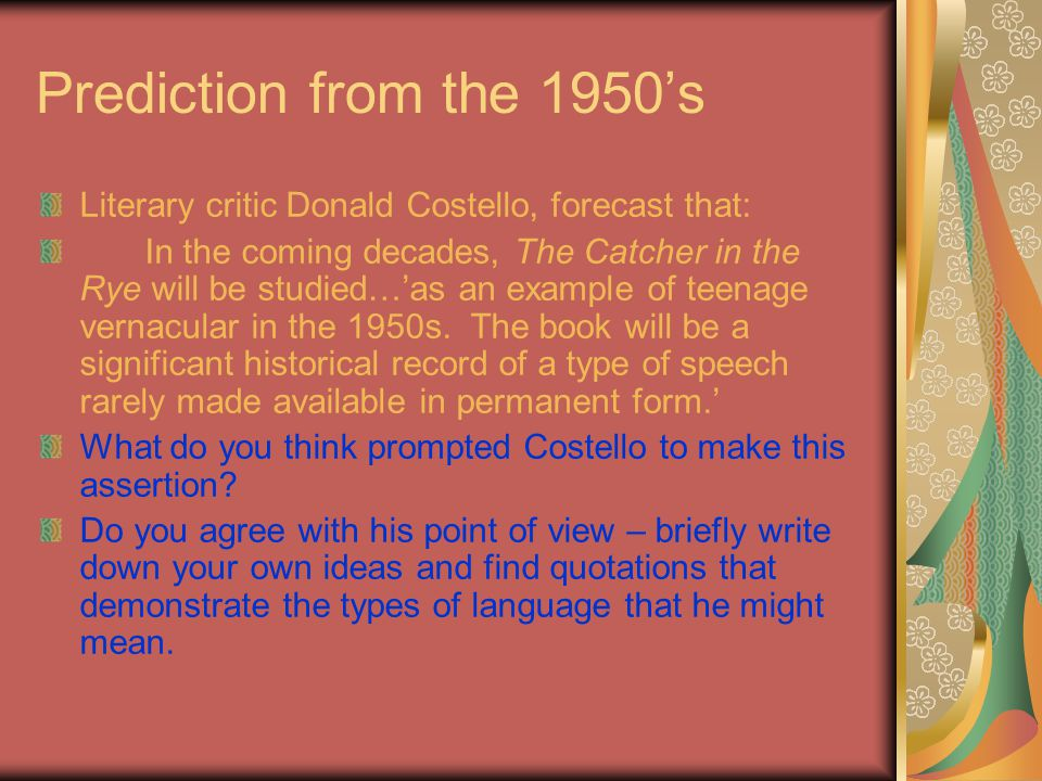 Prediction from the 1950's Literary critic Donald Costello, forecast that: