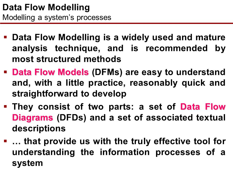 Data Flow Modelling Modelling a system's processes