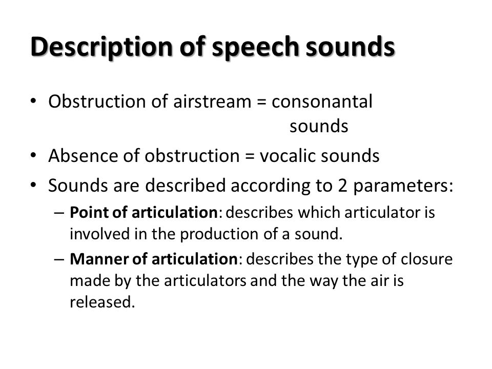 manner of articulation and point of Phonemic assimilation – manner as we pointed out in the introduction to this section, as well as assimilation of voice and assimilation of place, it is also possible to find examples of the assimilation of manner of articulation.