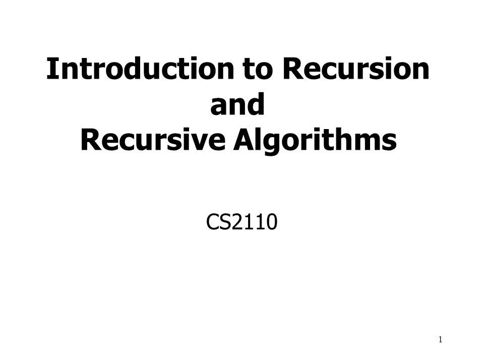 Introduction to Recursion and Recursive Algorithms