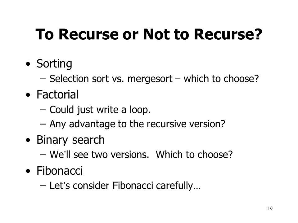 To Recurse or Not to Recurse
