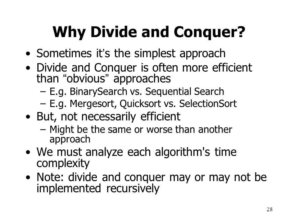 Why Divide and Conquer Sometimes it's the simplest approach