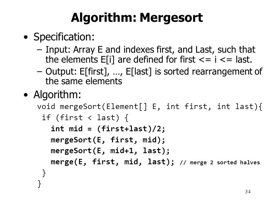 Algorithm: Mergesort Specification: Algorithm: