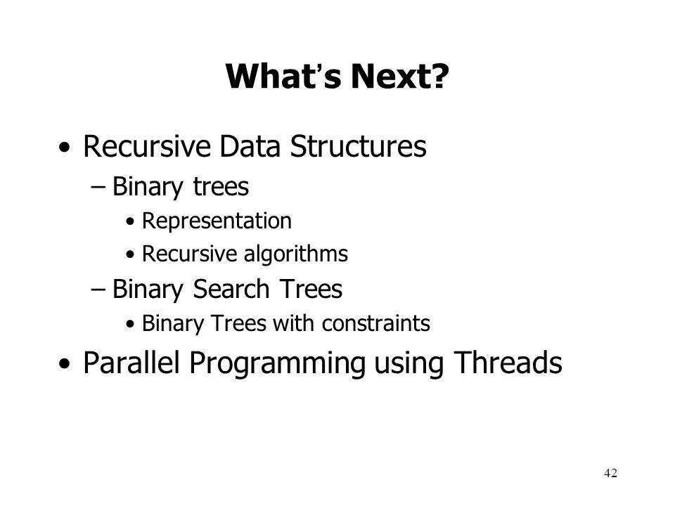 What's Next Recursive Data Structures