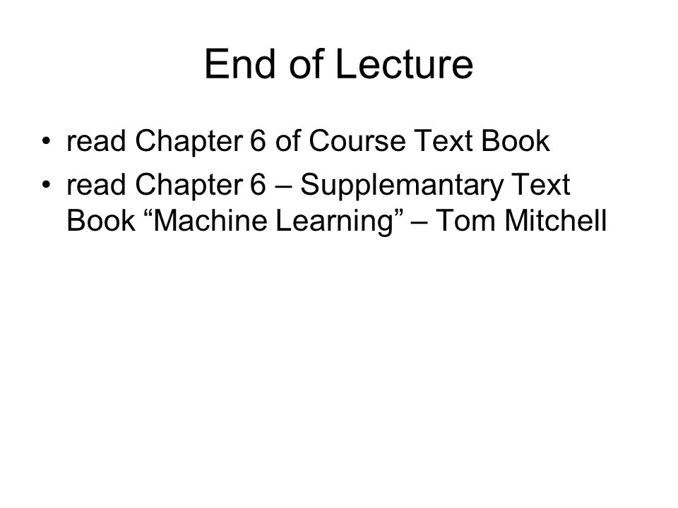 End of Lecture read Chapter 6 of Course Text Book