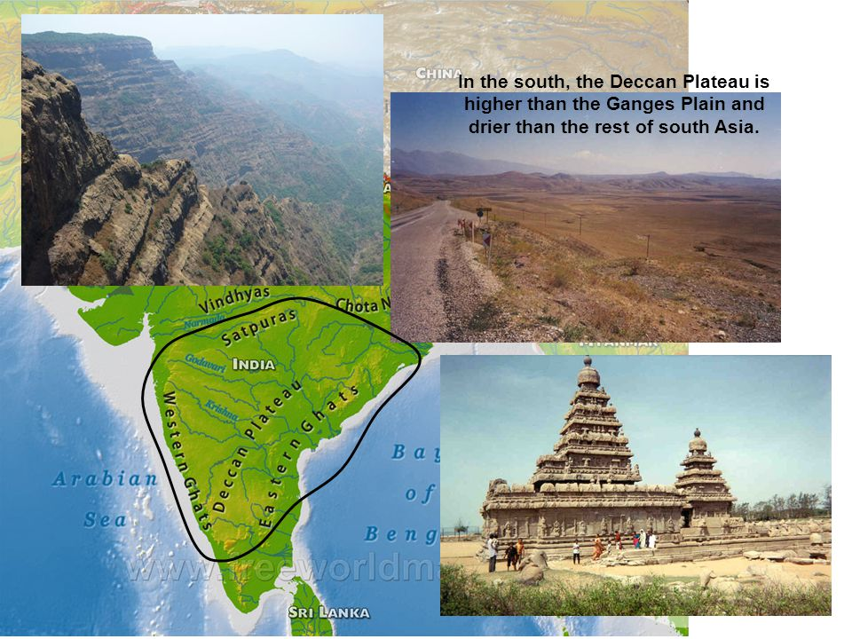 In the south, the Deccan Plateau is higher than the Ganges Plain and drier than the rest of south Asia.
