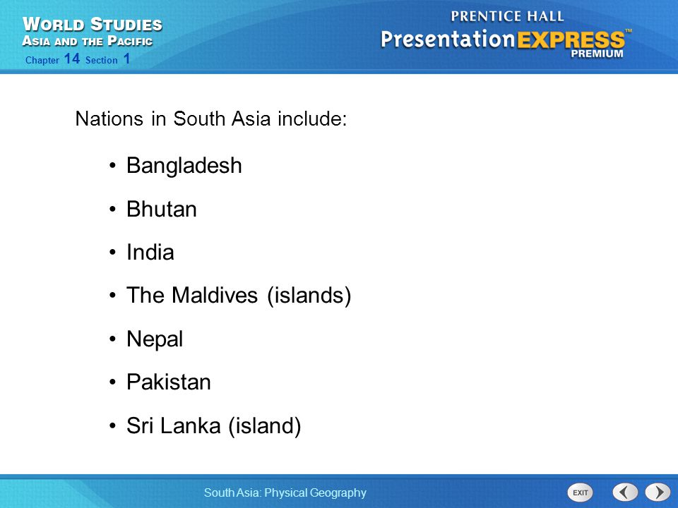 The Maldives (islands) Nepal Pakistan Sri Lanka (island)