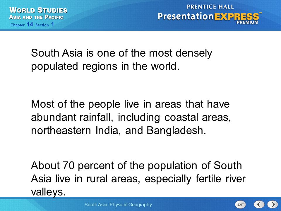 South Asia is one of the most densely populated regions in the world.