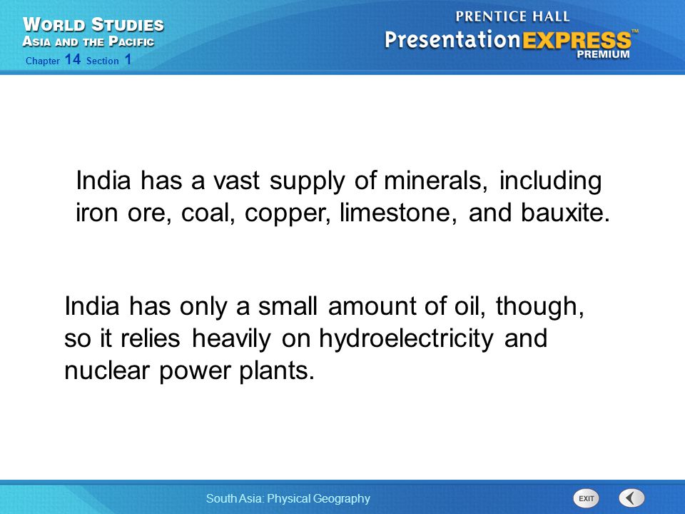 India has a vast supply of minerals, including iron ore, coal, copper, limestone, and bauxite.