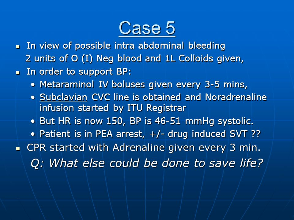 Case 5 Q: What else could be done to save life