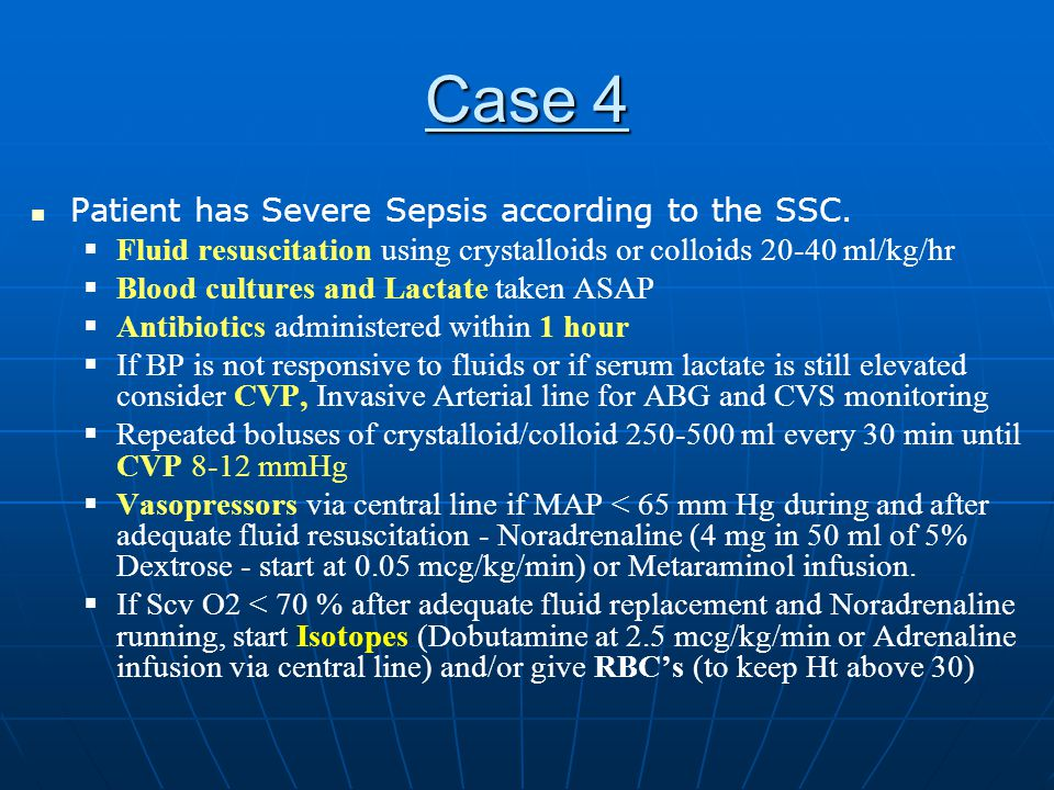 Case 4 Patient has Severe Sepsis according to the SSC.