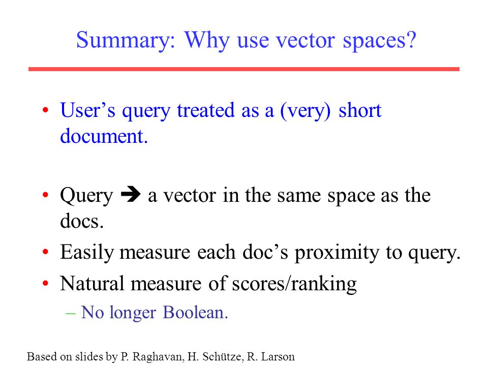 Summary: Why use vector spaces