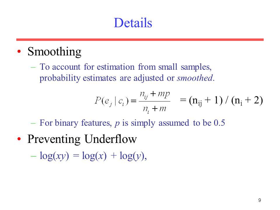Details Smoothing Preventing Underflow = (nij + 1) / (ni + 2)