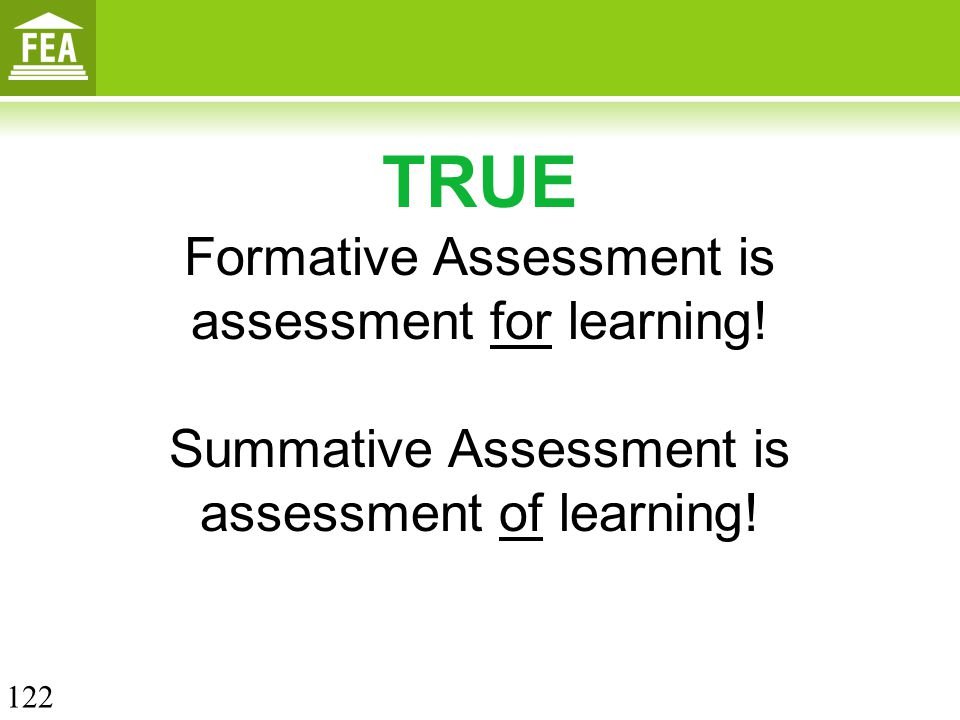 TRUE Formative Assessment is assessment for learning!