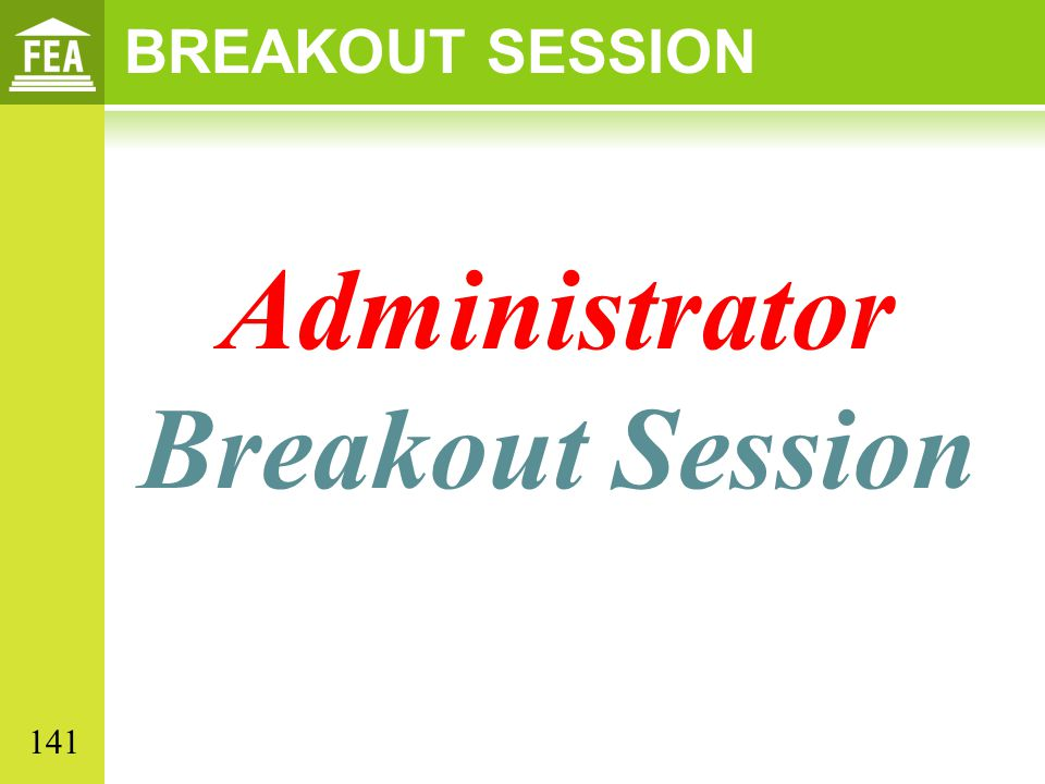Administrator Breakout Session