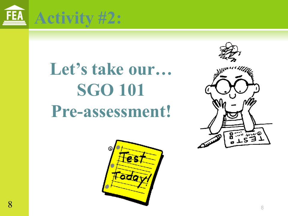 Let's take our… SGO 101 Pre-assessment!