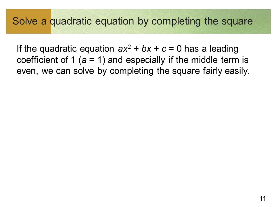 Solve a quadratic equation by completing the square